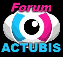 Forum infos et infaux Actubis